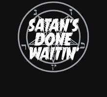 SATAN'S DONE WAITIN' - WHITE Unisex T-Shirt