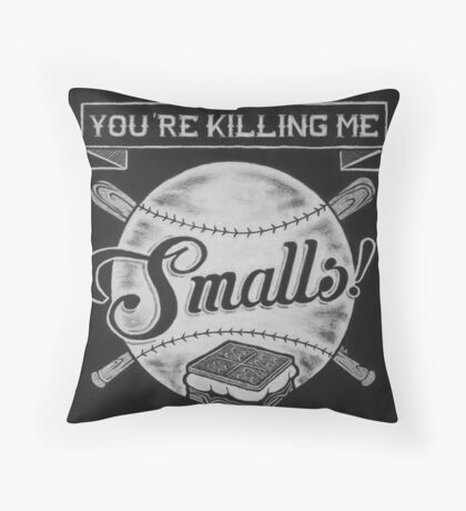 Sandlot - You're Killing me, Smalls! Throw Pillow