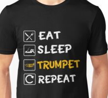 Eat Sleep Trumpet Repeat! Unisex T-Shirt