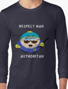 Respect Mah Authoritah - Light text  Long Sleeve T-Shirt