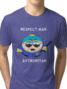 Respect Mah Authoritah - Light text  Tri-blend T-Shirt