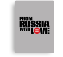 From Russia With Equal Love Canvas Print