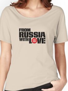 From Russia With Equal Love Women's Relaxed Fit T-Shirt