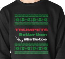 Trumpets better than mistletoe Christmas ugly sweater design Pullover