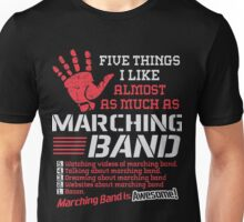 5 Things I Like ALMOST as Much as Marching Band Unisex T-Shirt
