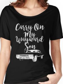 Carry on my Wayward Son - Supernatural Women's Relaxed Fit T-Shirt