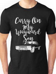Carry on my Wayward Son - Supernatural Unisex T-Shirt