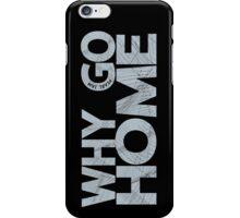 Why Go iPhone Case/Skin