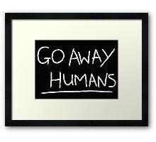 Go Away Humans Framed Print