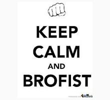 Brofist mania keep calm  Unisex T-Shirt