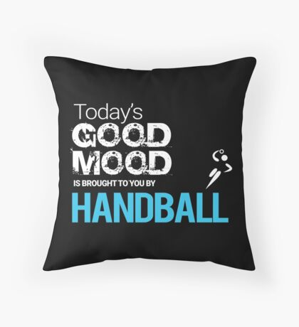 Today's Good Mood Is Powered by Playing Handball Throw Pillow
