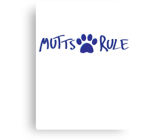 Mutts Rule Canvas Print