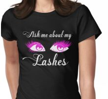 Ask Me About My Lashes Womens Fitted T-Shirt