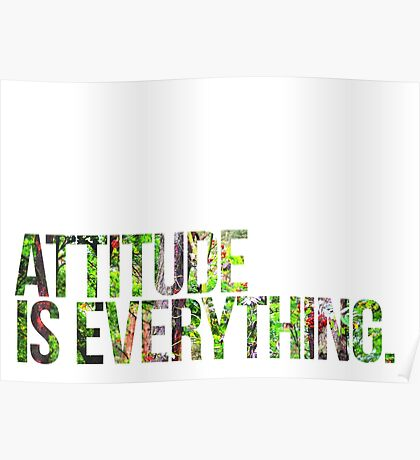 Attitude is everything Poster