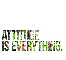 Attitude is everything Photographic Print