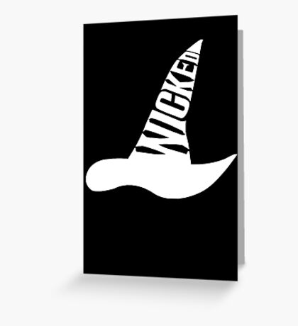 Wicked - in White Greeting Card