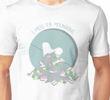 I Miss The Mountains Unisex T-Shirt