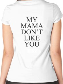My Mama Don't Like You -BIEBER- Women's Fitted Scoop T-Shirt
