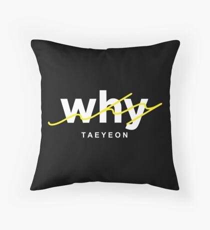 taeyeon why Throw Pillow