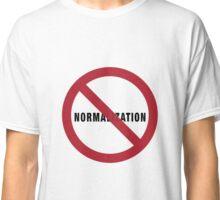 No Normalization Classic T-Shirt