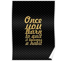 Once you learn... Inspirational Quote Poster