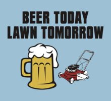 Beer Today, Lawn Tomorrow Kids Tee