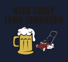 Beer Today, Lawn Tomorrow Kids Tee