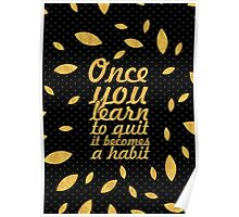 Once you learn... Inspirational Quote (Creative) Poster