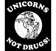 Unicorns Not Drugs Photographic Print