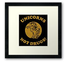 Unicorns Not Drugs Framed Print