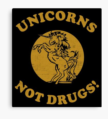 Unicorns Not Drugs Canvas Print