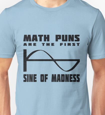 Math Puns Madness Unisex T-Shirt