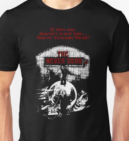 never dead Unisex T-Shirt
