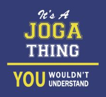 It's A JOGA thing, you wouldn't understand !! T-Shirt