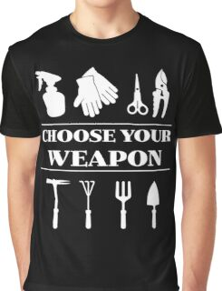 Choose Your Garden Tools T Shirt - Funny Gardening Weapon Graphic T-Shirt