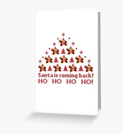 Santa is coming back Greeting Card