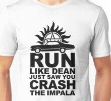 Run like Dean just saw you crash the Impala Unisex T-Shirt