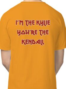 I'm The Kylie, You're The Kendall Classic T-Shirt