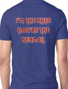 I'm The Kylie, You're The Kendall Unisex T-Shirt