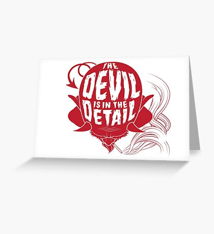 The Devil is in the Detail Greeting Card