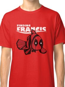 Finding Francis Classic T-Shirt