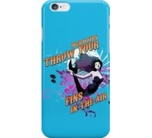 Mermaids, Throw Your Fins In The Air. iPhone Case/Skin