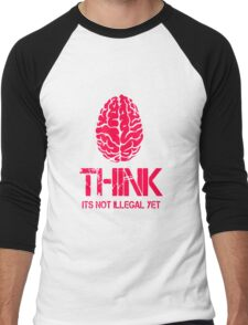 Think Its Not Illegal Yet Men's Baseball ¾ T-Shirt