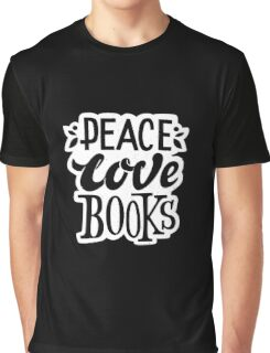 Peace. Love. Books – Great Gift for Book Lovers Graphic T-Shirt