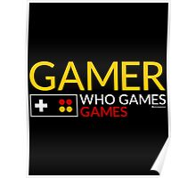 GAMER WHO GAMES GAMES Poster
