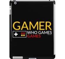 GAMER WHO GAMES GAMES iPad Case/Skin