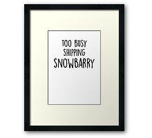 too busy snowbarry B Framed Print