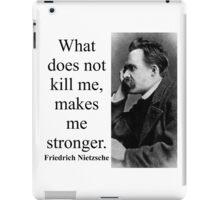 What Does Not Kill Me - Nietzsche iPad Case/Skin