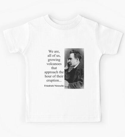 We Are All Of Us Growing Volcanoes - Nietzsche Kids Tee