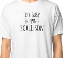 too busy scallison B Classic T-Shirt